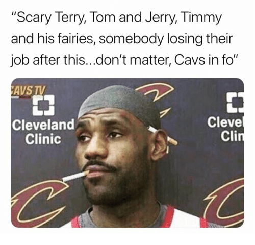 """Cavs, Cleveland, and Tom and Jerry: """"Scary Terry, Tom and Jerry, Timmy  and his fairies, somebody losing their  job after this...don't matter, Cavs in fo""""  AVS TV  Cleve  Cleveland  Clinic"""