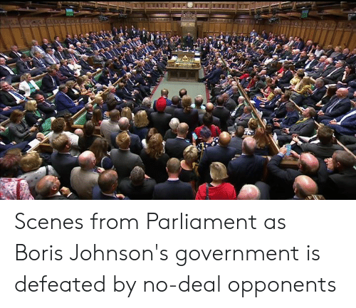 scenes: Scenes from Parliament as Boris Johnson's government is defeated by no-deal opponents