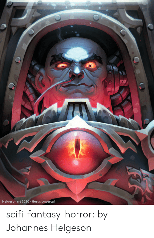 horror: scifi-fantasy-horror:  by   Johannes Helgeson