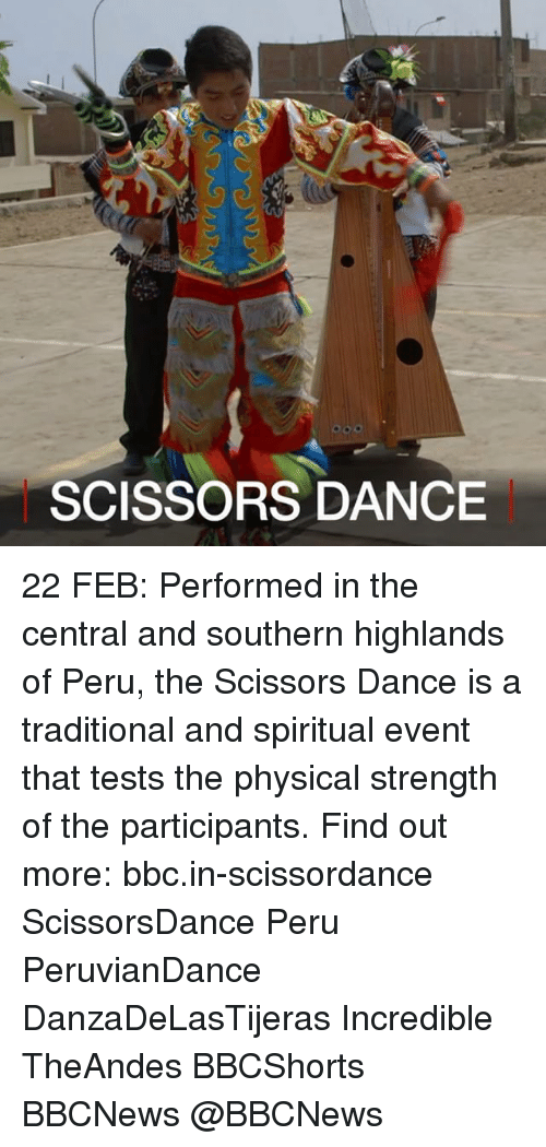 physic: SCISSORS DANCE 22 FEB: Performed in the central and southern highlands of Peru, the Scissors Dance is a traditional and spiritual ​​event that tests the physical strength of the participants. ​​​​Find out more: bbc.in-scissordance ScissorsDance Peru PeruvianDance DanzaDeLasTijeras Incredible TheAndes BBCShorts BBCNews @BBCNews