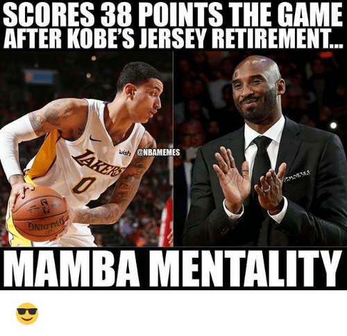 mamba: SCORES 38 POINTS THE GAME  AFTER KOBE'S JERSEY RETIREMENT...  wish  @NBAMEMES  DNIO  MAMBA MENTALITY 😎