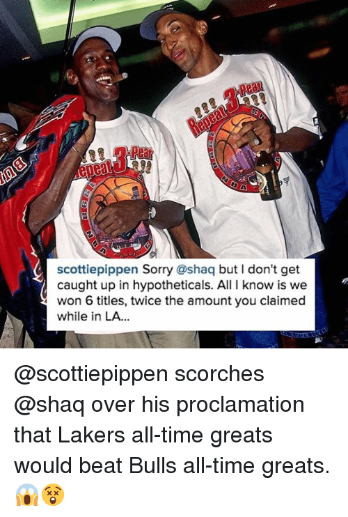Shaq, Sorry, and Sports: scottiepippen Sorry @shaq but l don't get  caught up in hypotheticals. All l know is we 2  4 won 6 titles, twice the amount you claimed  while in LA... @scottiepippen scorches @shaq over his proclamation that Lakers all-time greats would beat Bulls all-time greats. 😱😲