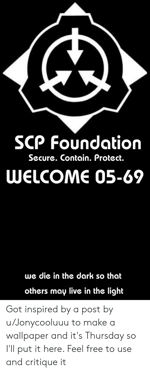 Scp Foundation Secure Contain Protect Welcome 05 69 We Die