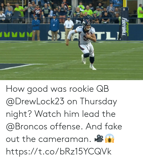 Broncos: SDELINE BA  95  A  TL!  PaY  FOOTBALL How good was rookie QB @DrewLock23 on Thursday night?  Watch him lead the @Broncos offense. And fake out the cameraman. 🎥😱 https://t.co/bRz15YCQVk