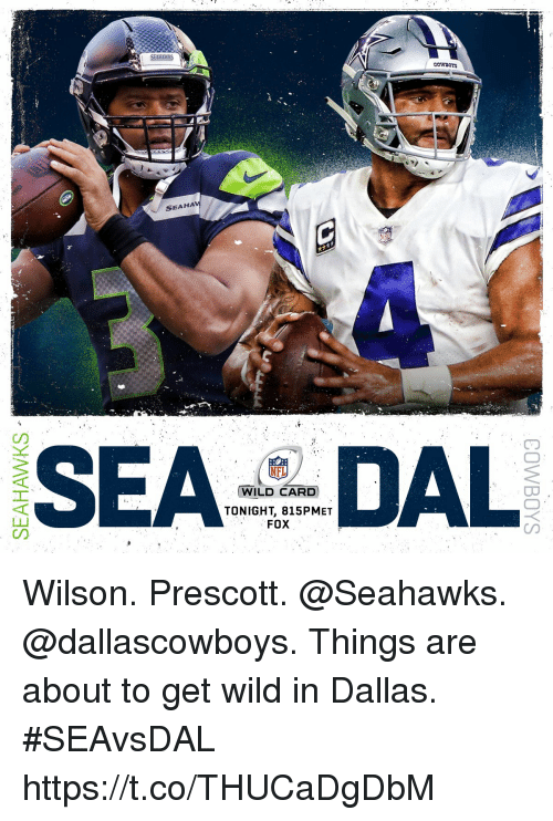 Memes, Nfl, and Dallas: SEAHA  NFL  WILD CARD  TONIGHT, 815PMET  FOX Wilson. Prescott. @Seahawks. @dallascowboys.  Things are about to get wild in Dallas. #SEAvsDAL https://t.co/THUCaDgDbM