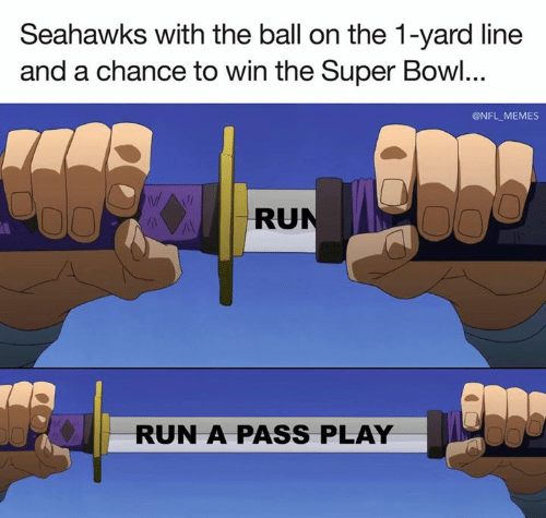 Memes, Nfl, and Run: Seahawks with the ball on the 1-yard line  and a chance to win the Super Bowl...  @NFL MEMES  RUN  RUN A PASS PLAY