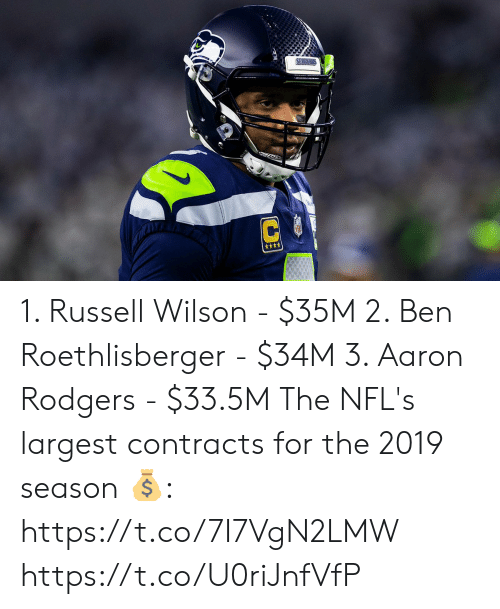 Ben Roethlisberger: SEARAW  C 1. Russell Wilson - $35M 2. Ben Roethlisberger - $34M 3. Aaron Rodgers - $33.5M  The NFL's largest contracts for the 2019 season 💰: https://t.co/7I7VgN2LMW https://t.co/U0riJnfVfP