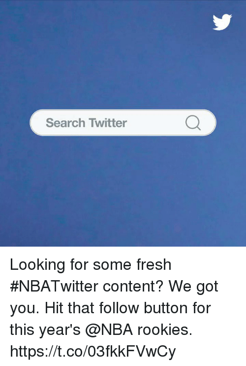 Fresh, Memes, and Nba: Search Twitter Looking for some fresh #NBATwitter content? We got you.   Hit that follow button for this year's @NBA rookies. https://t.co/03fkkFVwCy