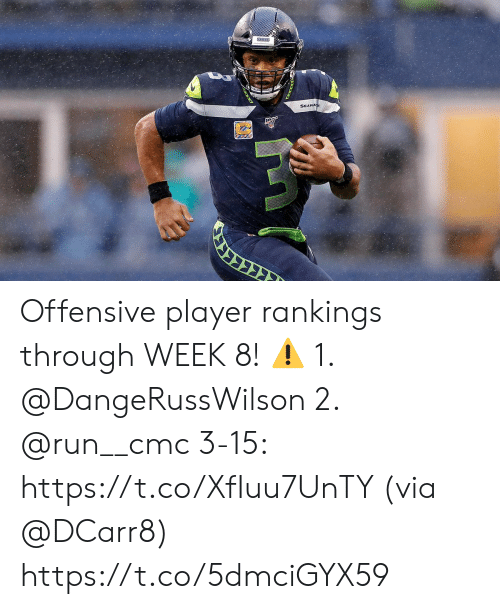 rankings: SEARIWKS  SEAHA  יגבבב Offensive player rankings through WEEK 8! ⚠️  1. @DangeRussWilson 2. @run__cmc 3-15: https://t.co/XfIuu7UnTY (via @DCarr8) https://t.co/5dmciGYX59