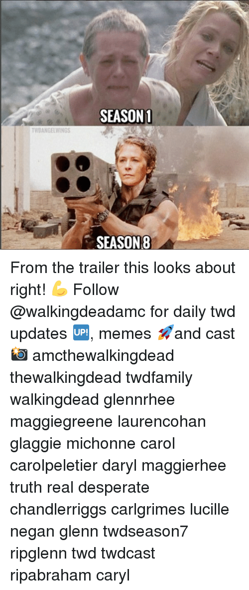 Desperate, Memes, and Truth: SEASON1  WDANGELWINGS  SEASON8 From the trailer this looks about right! 💪 Follow @walkingdeadamc for daily twd updates 🆙, memes 🚀and cast 📸 amcthewalkingdead thewalkingdead twdfamily walkingdead glennrhee maggiegreene laurencohan glaggie michonne carol carolpeletier daryl maggierhee truth real desperate chandlerriggs carlgrimes lucille negan glenn twdseason7 ripglenn twd twdcast ripabraham caryl