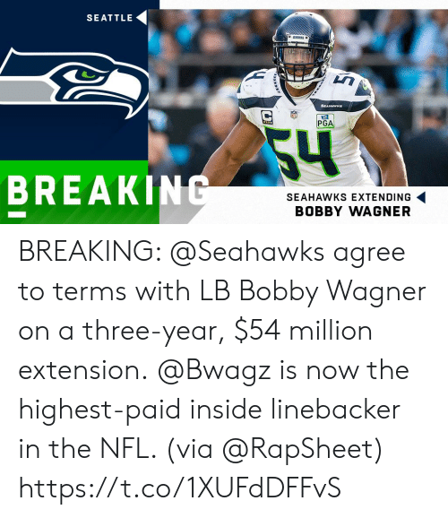 Memes, Nfl, and Seahawks: SEATTLE  ARNKS  SEAHAWKs  PGA  54  BREAKING  SEAHAWKS EXTENDING  BOBBY WAGNER BREAKING: @Seahawks agree to terms with LB Bobby Wagner on a three-year, $54 million extension.  @Bwagz is now the highest-paid inside linebacker in the NFL. (via @RapSheet) https://t.co/1XUFdDFFvS