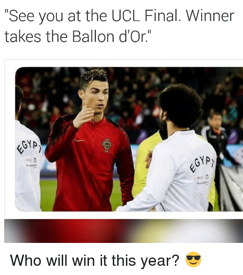 """Soccer, Sports, and Who: """"See you at the UCL Final. Winner  takes the Ballon d'Or.""""  GYA  ecc Who will win it this year? 😎"""