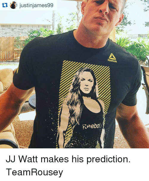 Reebok, Sports, and Jj Watt: seenBU/지  i)  ロ● justinjames99  imili TTTTIITITTTTTTTTTTTTTTITE  Reebok  'ReebOM JJ Watt makes his prediction. TeamRousey