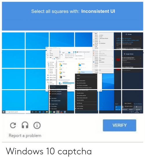 squares: Select all squares with: Inconsistent Ul  will qu tly move your  notficaons to Action Centre unt  l-screen mode  you  Only alarbrnak theough  Drvices and  vs (4)  ype here to search  VERIFY  Report a problem Windows 10 captcha