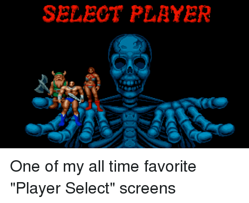 """Screens: SELEOT PLAYER One of my all time favorite """"Player Select"""" screens"""