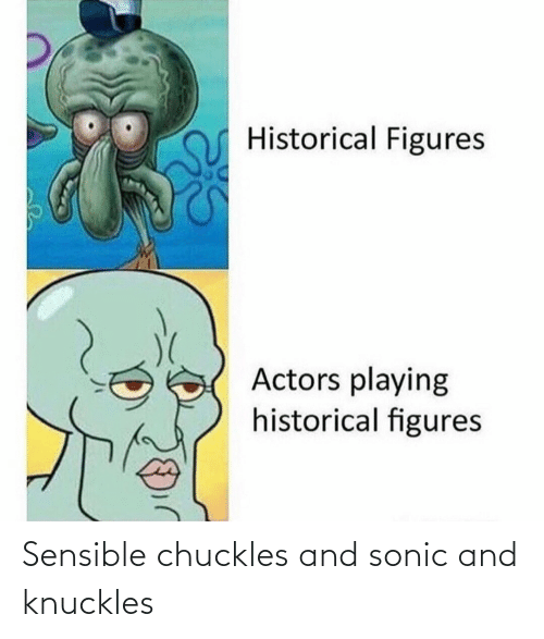 Sonic: Sensible chuckles and sonic and knuckles
