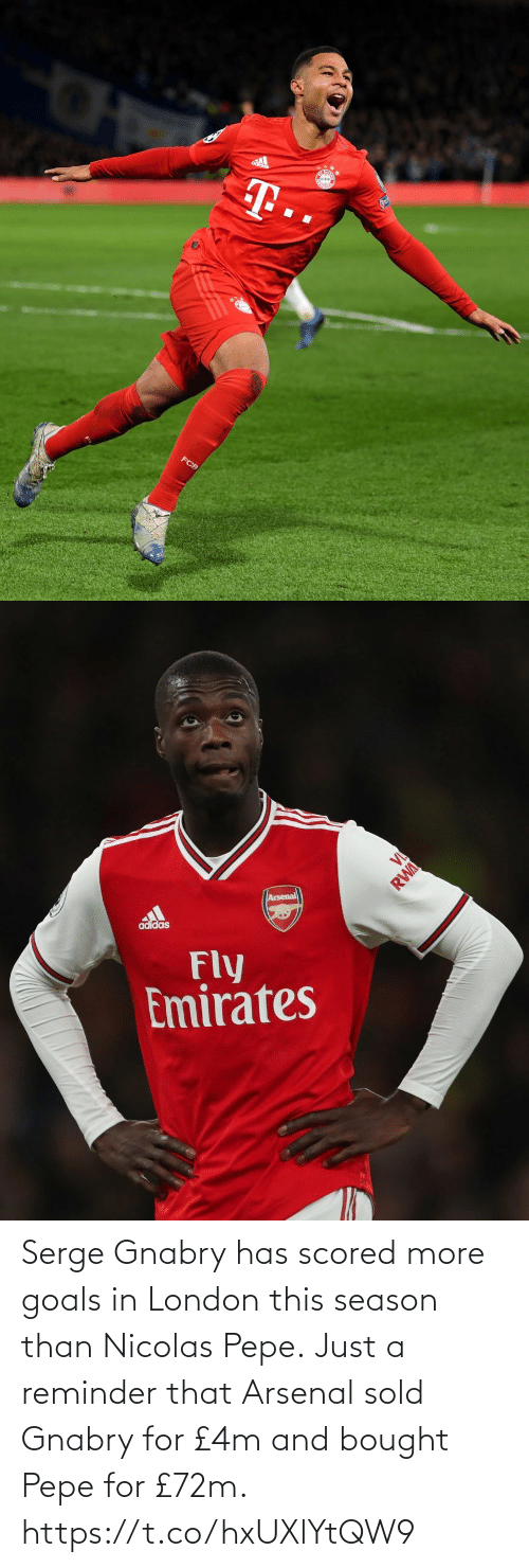 Sold: Serge Gnabry has scored more goals in London this season than Nicolas Pepe.  Just a reminder that Arsenal sold Gnabry for £4m and bought Pepe for £72m. https://t.co/hxUXlYtQW9