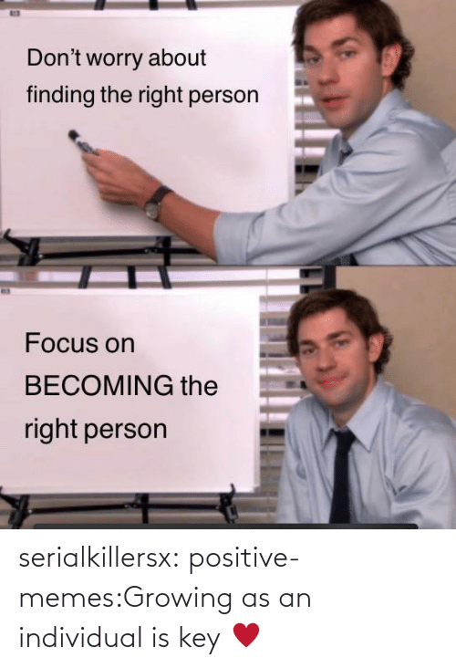 Individual: serialkillersx:  positive-memes:Growing as an individual is key   ♥️