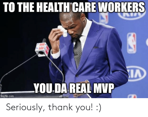 Thank You: Seriously, thank you! :)