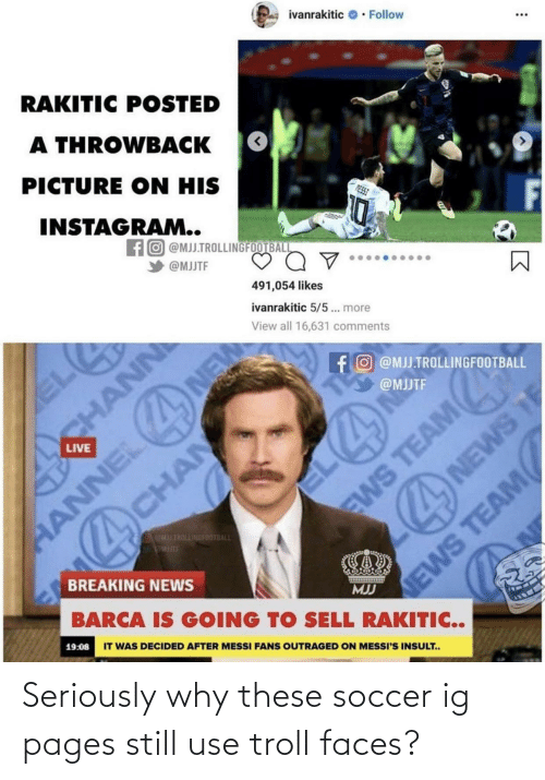 troll faces: Seriously why these soccer ig pages still use troll faces?