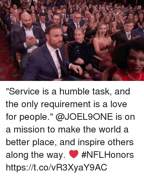 """Love, Memes, and Humble: """"Service is a humble task, and the only requirement is a love for people.""""  @JOEL9ONE is on a mission to make the world a better place, and inspire others along the way. ❤️ #NFLHonors https://t.co/vR3XyaY9AC"""