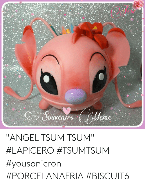 "Angel and Tsum: Sevenrslleme ""ANGEL TSUM TSUM"" #LAPICERO #TSUMTSUM #yousonicron  #PORCELANAFRIA #BISCUIT6"