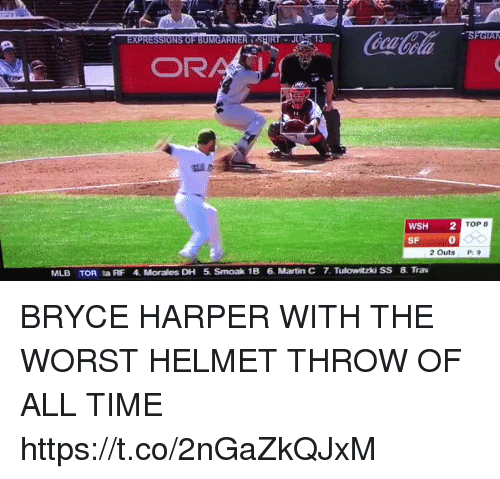 Af, Funny, and Martin: SFGTAM  OR  WSH  2  TOP  SF  2 Outs  MLB TOR ta AF 4. Morales DH 5. Smoak 1B 6. Martin C 7 Tulowitzki SS 8. Trav BRYCE HARPER WITH THE WORST HELMET THROW OF ALL TIME https://t.co/2nGaZkQJxM
