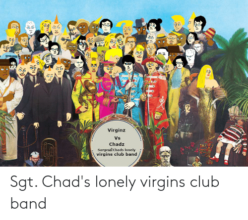 Band: Sgt. Chad's lonely virgins club band