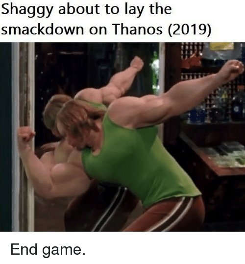 Game, Dank Memes, and Thanos: Shaggy about to lay the  smackdown on Thanos (2019) End game.