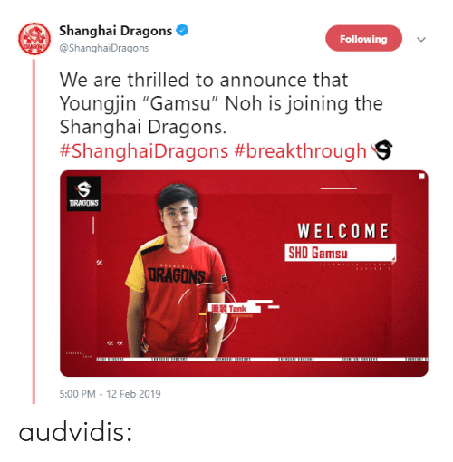 """shanghai: Shanghai Dragons  @ShanghaiDragons  Following  We are thrilled to announce that  Youngjin """"Gamsu"""" Noh is joining the  Shanghai Dragons.  #Shangha·Dragons #breakthroughs  DRAGONS  WELCOME  SHO Gamsu  URAGONS  重装Tank  5:00 PM - 12 Feb 2019 audvidis:"""