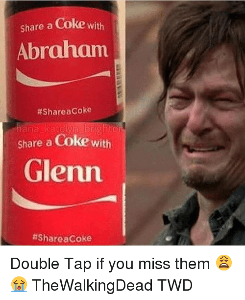 brightons: share a Coke with  Abraham  hShareaCoke  ana katelyn brighton  share a Coke with  Glenn  #Share acoke Double Tap if you miss them 😩😭 TheWalkingDead TWD
