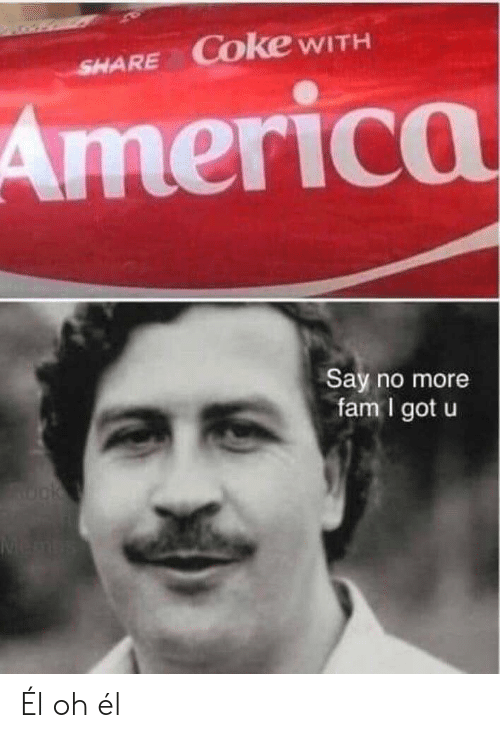 fam: SHARE COke WITH  America  Say no more  fam I got u  Rok  Menbs Él oh él