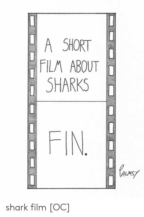 Film: shark film [OC]
