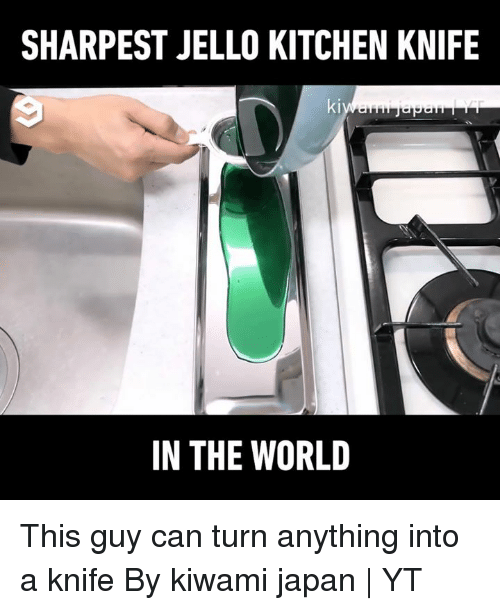 jello: SHARPEST JELLO KITCHEN KNIFE  ki  IN THE WORLD This guy can turn anything into a knife  By kiwami japan | YT
