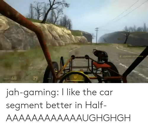 Target, Tumblr, and Blog: SHCN 1 NON  68  29 jah-gaming:  I like the car segment better in Half-AAAAAAAAAAAAUGHGHGH