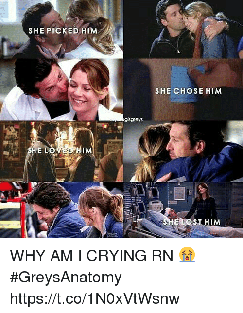 Crying, Memes, and 🤖: SHE PICKED HIM  SHE CHOSE HIM  greys  HE  IM  ST HIM WHY AM I CRYING RN 😭 #GreysAnatomy https://t.co/1N0xVtWsnw