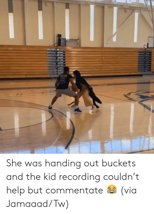 buckets: She was handing out buckets and the kid recording couldn't help but commentate 😂  (via Jamaaad/Tw)