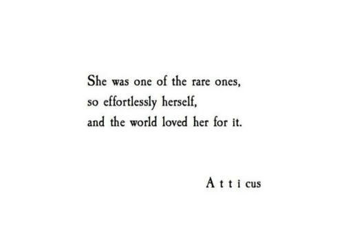 World, Att, and Her: She was one of the rare ones,  so effortlessly herself,  and the world loved her for it.  Att cus
