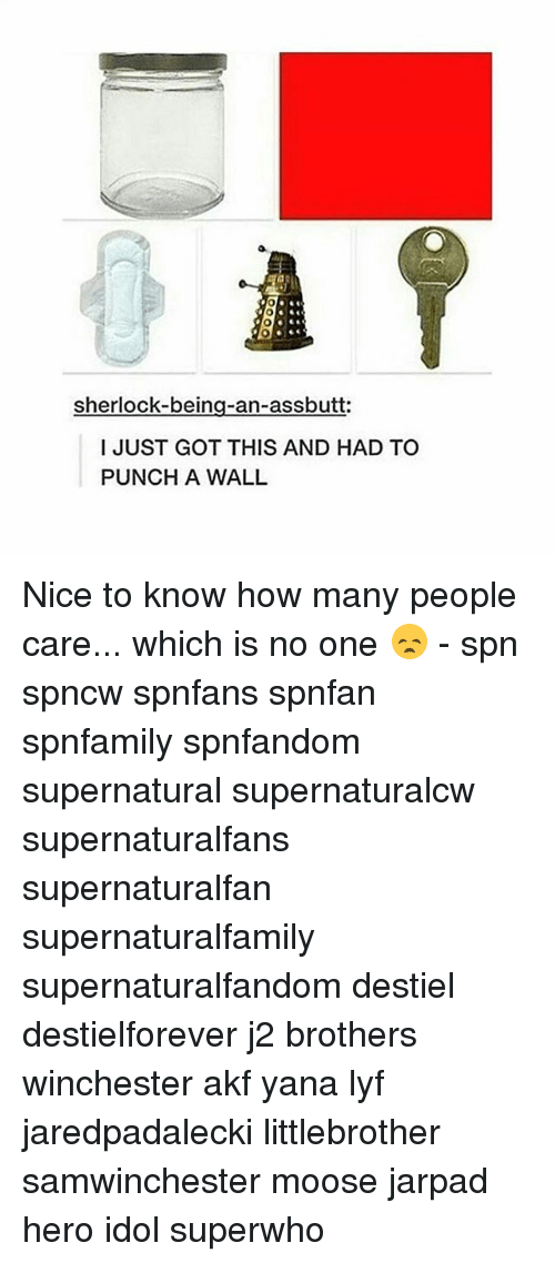 idole: sherlock-being-an-assbutt  I JUST GOT THIS AND HAD TO  PUNCH A WALL Nice to know how many people care... which is no one 😞 - spn spncw spnfans spnfan spnfamily spnfandom supernatural supernaturalcw supernaturalfans supernaturalfan supernaturalfamily supernaturalfandom destiel destielforever j2 brothers winchester akf yana lyf jaredpadalecki littlebrother samwinchester moose jarpad hero idol superwho