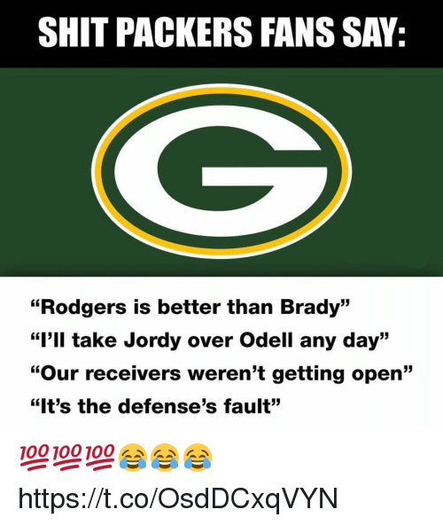 """Defenses: SHIT PACKERS FANS SAY:  """"Rodgers is better than Brady""""  """"I'll take Jordy over Odell any day""""  """"Our receivers weren't getting open""""  """"It's the defense's fault"""" 💯💯💯😂😂😂 https://t.co/OsdDCxqVYN"""