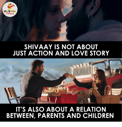 Children, Love, and Parents: SHIVAAY IS NOT ABOUT  JUST ACTION AND LOVE STORY  IT'S ALSO ABOUT A RELATION  BETWEEN, PARENTS AND CHILDREN