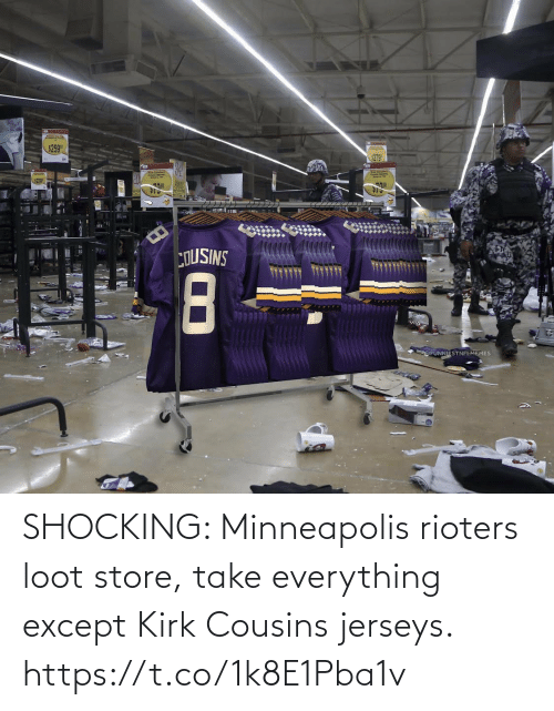 kirk: SHOCKING: Minneapolis rioters loot store, take everything except Kirk Cousins jerseys. https://t.co/1k8E1Pba1v