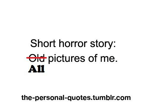 Short Horror Story Old Pictures Of Me All The Personal