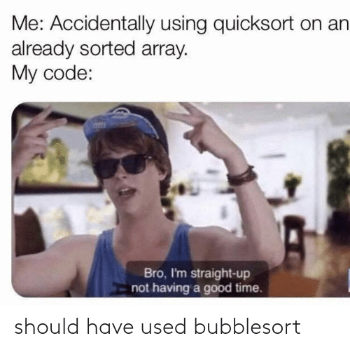 used: should have used bubblesort