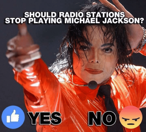 Michael Jackson: SHOULD RADIO STATIONS  STOP PLAYING MICHAEL JACKSON?  ES N