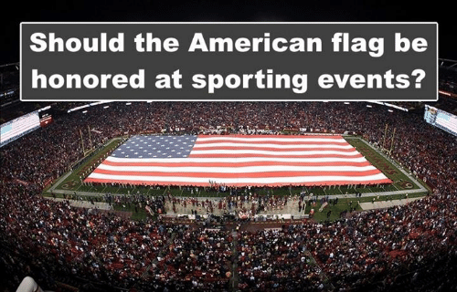 sporting: Should the American flag be  honored at sporting events?
