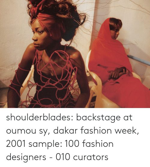 Designers: shoulderblades: backstage at oumou sy, dakar fashion week, 2001 sample: 100 fashion designers - 010 curators