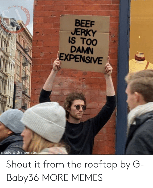 shout: Shout it from the rooftop by G-Baby36 MORE MEMES