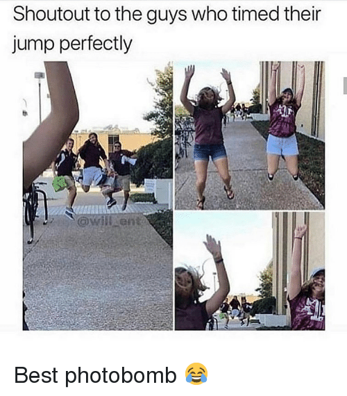 Memes, Photobomb, and Best: Shoutout to the guys who timed their  jump perfectly  @wil ant Best photobomb 😂