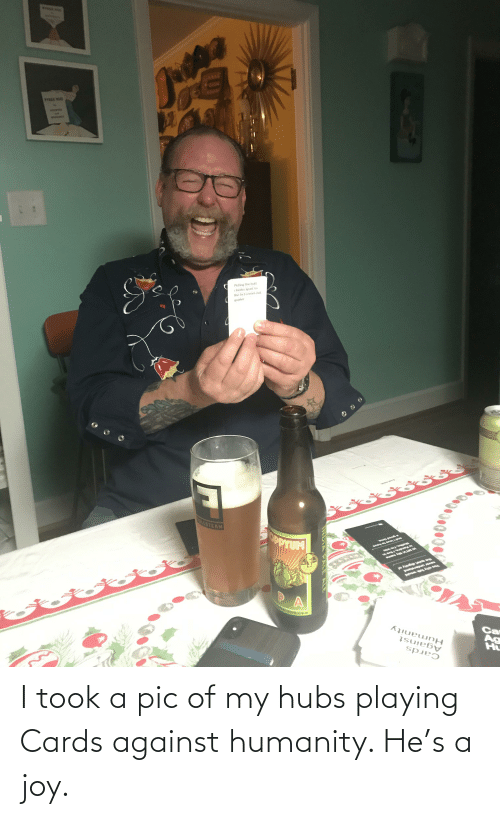 malibu: SHOWEAS  Pulling the boft  cheeks apart so  the fart comes out  quieter  the quiet dignity of  vever understand  You city follk would  Malibu, I'm into  is Kendra,Ilive in  Ca  Ag  Hu  *ou pooe  Humanity  Against  Cards  HOlder  ULLSTEAM  INDIA  PALE ALE I took a pic of my hubs playing Cards against humanity. He's a joy.